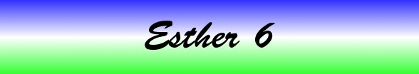 Esther Chapter 6