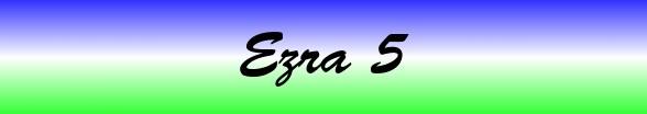 Ezra Chapter 5