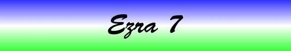 Ezra Chapter 7