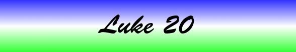 Luke Chapter 20