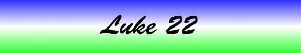 Luke Chapter 22