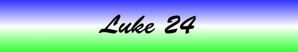Luke Chapter 24