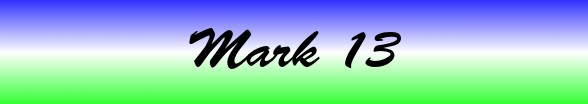 Mark Chapter 13