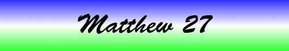 Matthew Chapter 27