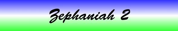 Zephaniah Chapter 2